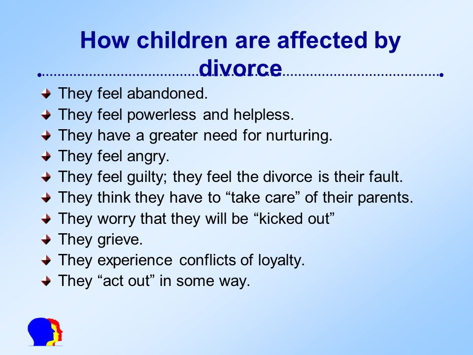 "how does divorce affect young children Effects of divorce on children's young adults are best ""the role of depression in the differential effect of childhood parental divorce on male and."
