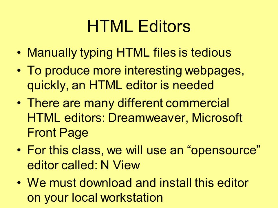 HTML Editors Manually typing HTML files is tedious