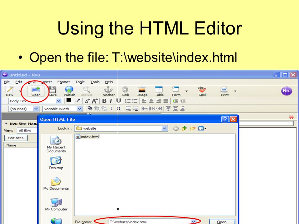 Using the HTML Editor Open the file: T:\website\index.html