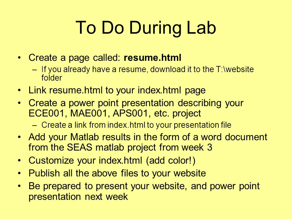 To Do During Lab Create a page called: resume.html