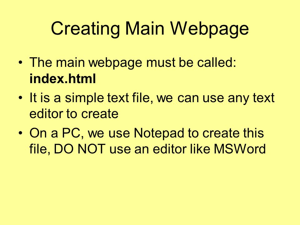 Creating Main Webpage The main webpage must be called: index.html