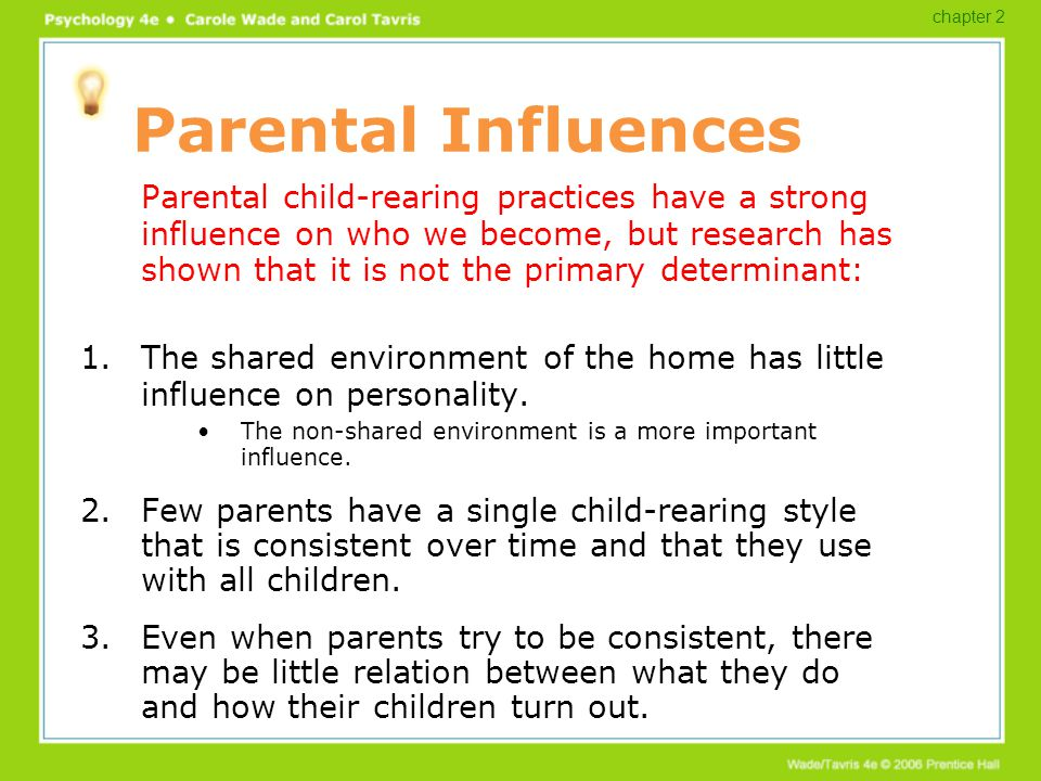 the influences of that parents have on their children The child-parent relationship has a major influence on most aspects of child development when optimal, parenting skills and behaviours have a positive impact on children's self-esteem.
