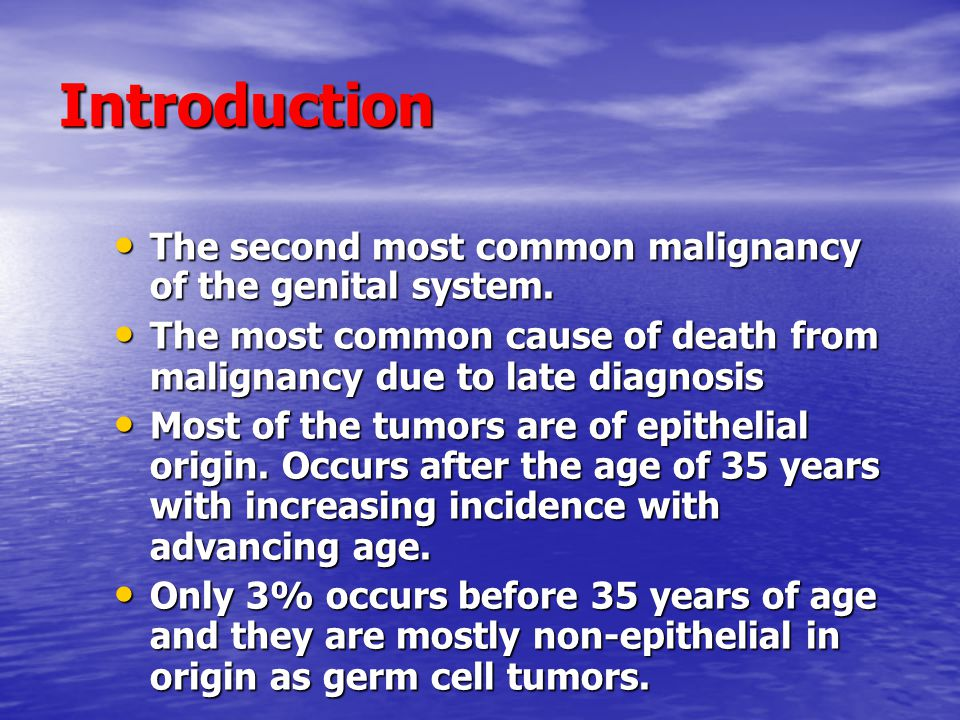 Introduction The second most common malignancy of the genital system.