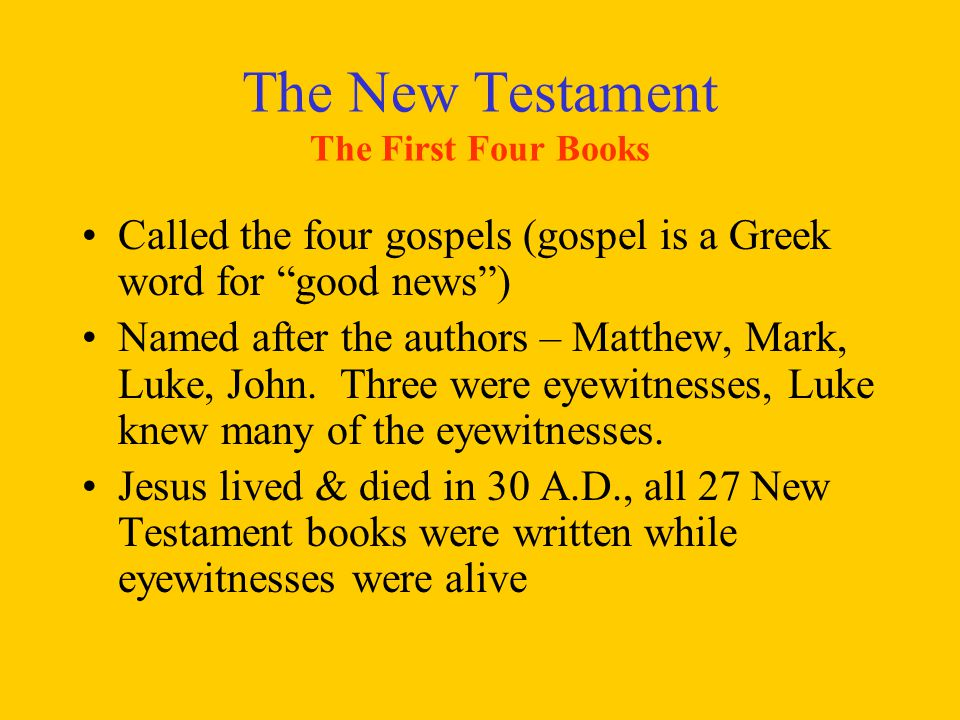 The New Testament The First Four Books