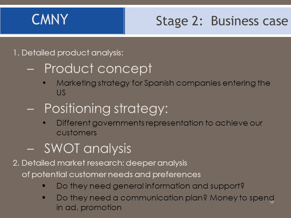 CMNY Stage 2: Business case Product concept Positioning strategy: