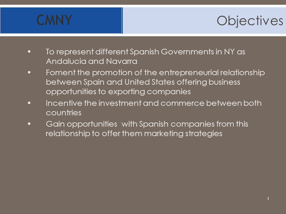 Objectives CMNY. To represent different Spanish Governments in NY as Andalucia and Navarra.