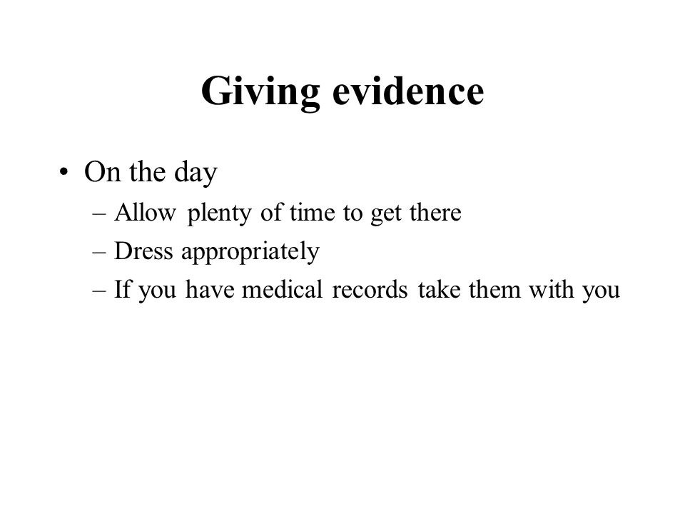 Giving evidence On the day Allow plenty of time to get there