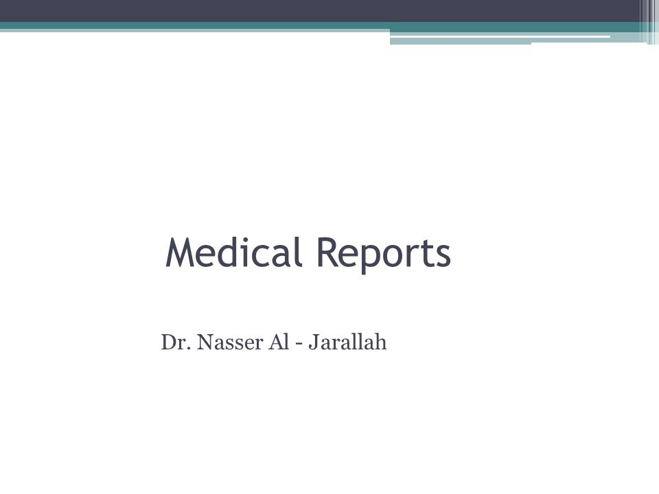 Medical Reports Dr. Nasser Al - Jarallah