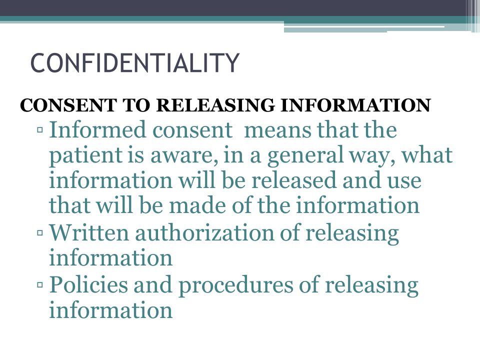 CONFIDENTIALITY CONSENT TO RELEASING INFORMATION.