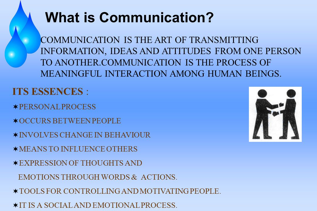 What is Communication ITS ESSENCES :