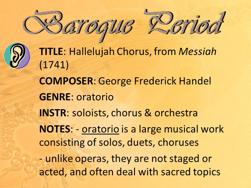 Baroque Period TITLE: Hallelujah Chorus, from Messiah (1741)