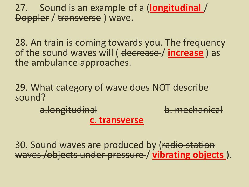 27. Sound is an example of a (longitudinal / Doppler / transverse ) wave.