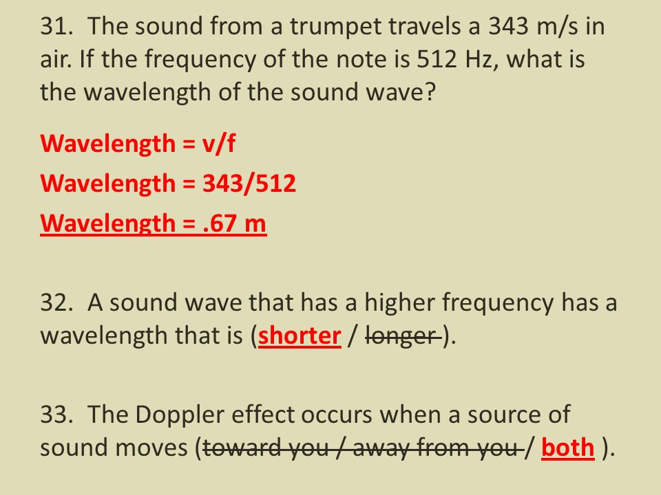 31. The sound from a trumpet travels a 343 m/s in air