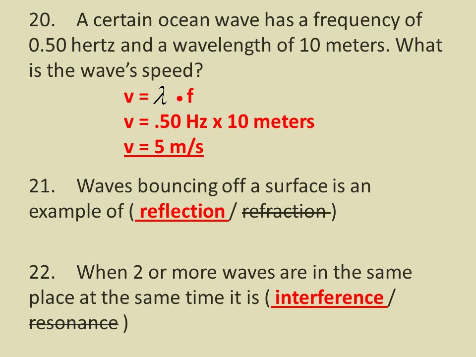 20. A certain ocean wave has a frequency of 0