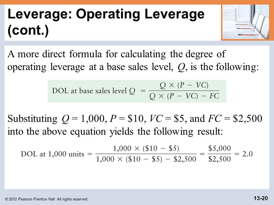 operating leverage definition and formula Operating leverage reflects the impact on operating income of a change in the   the equation involving the higher level of output and/or debt to equity ratio.