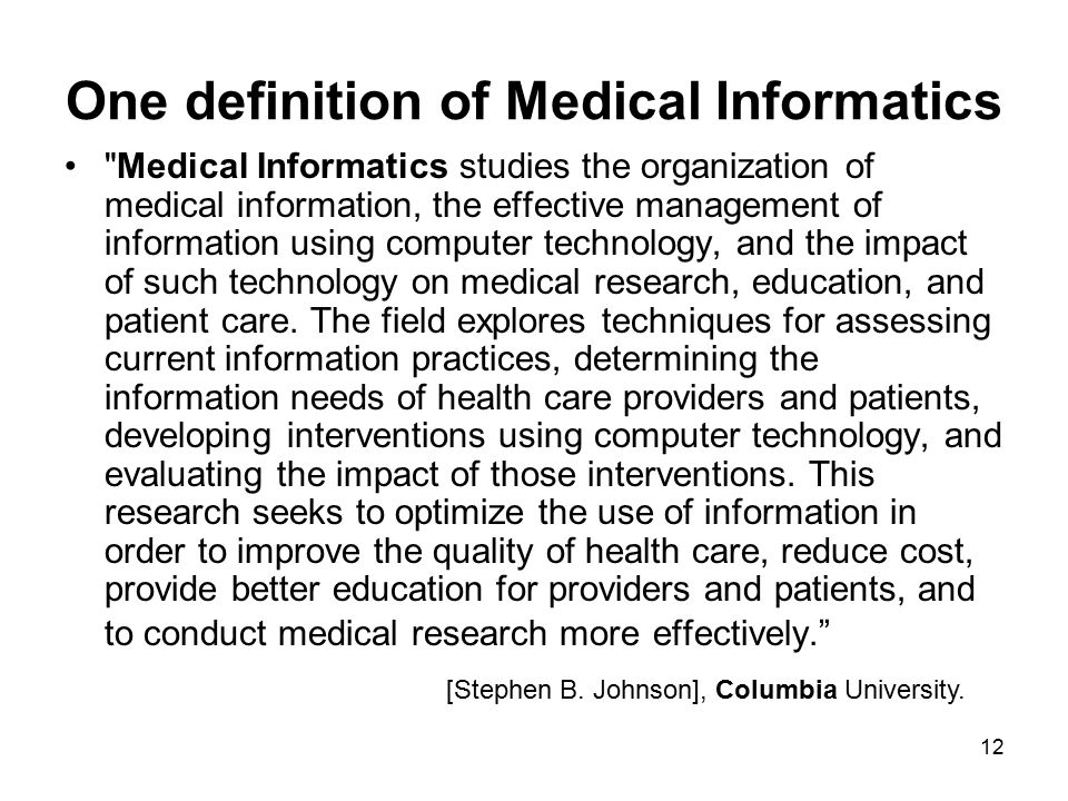 One definition of Medical Informatics