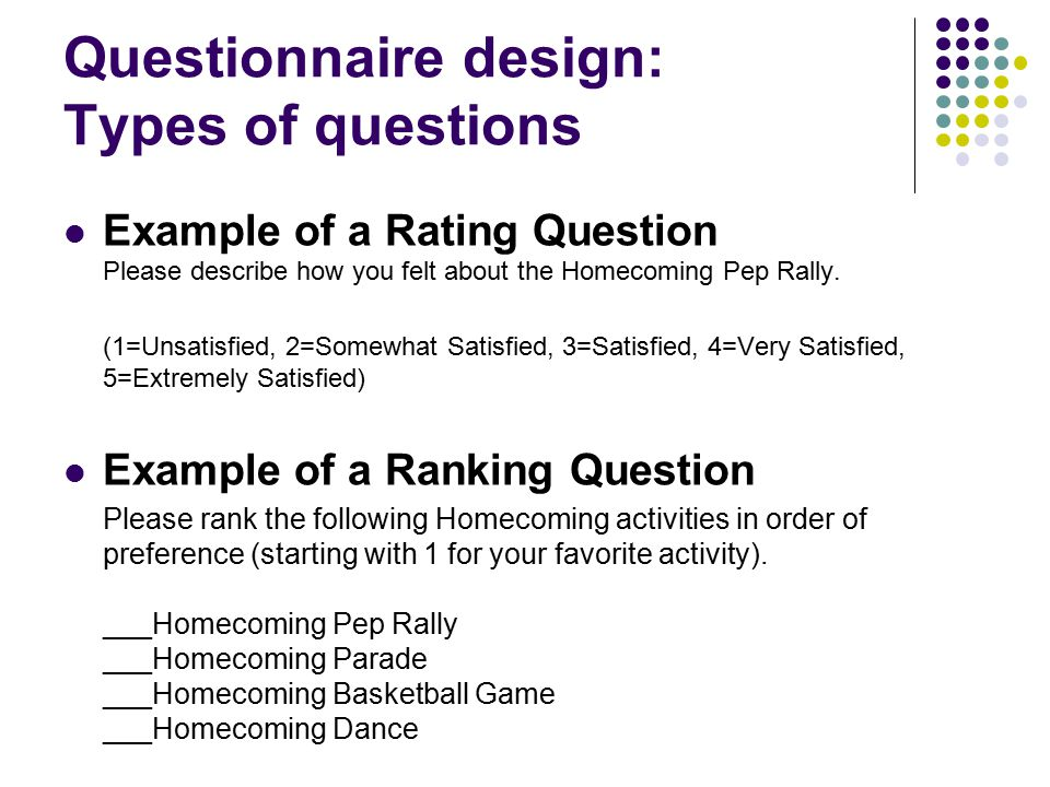 types of questionnaires for research Develop a research proposal  but are difficult to design and often require many rewrites before an acceptable questionnaire is produced types of questions.