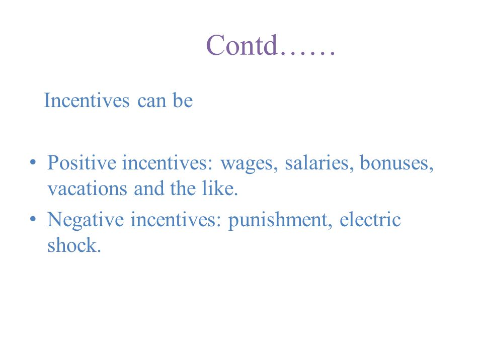 Contd…… Incentives can be