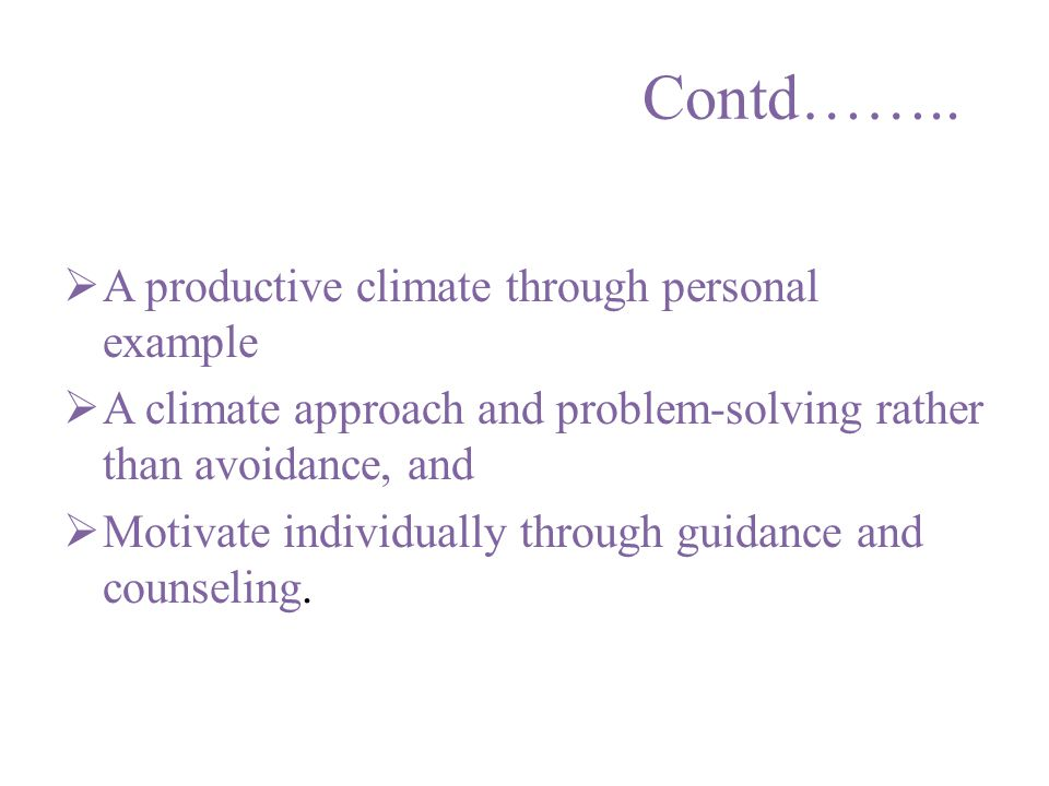 Contd…….. A productive climate through personal example