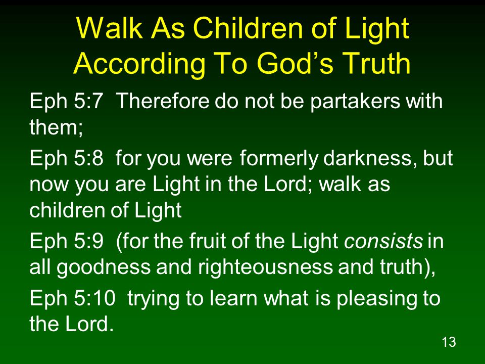 Image result for walk as children of light for the fruit of the light
