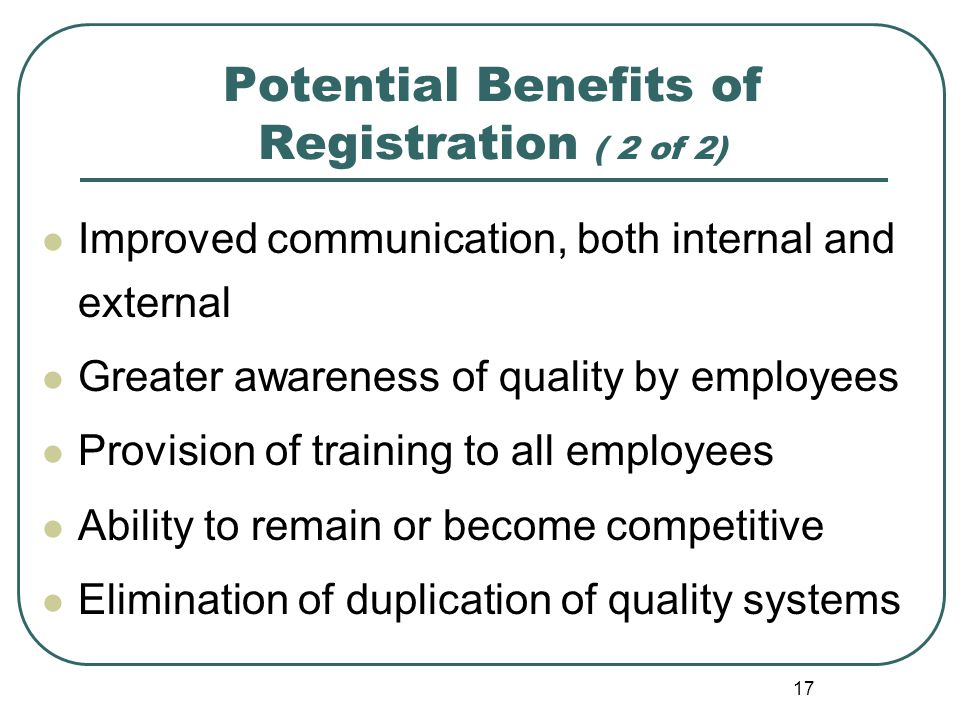 Potential Benefits of Registration ( 2 of 2)