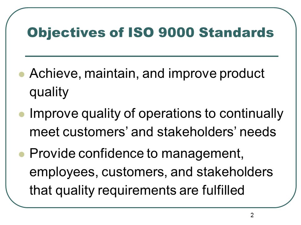 Objectives of ISO 9000 Standards