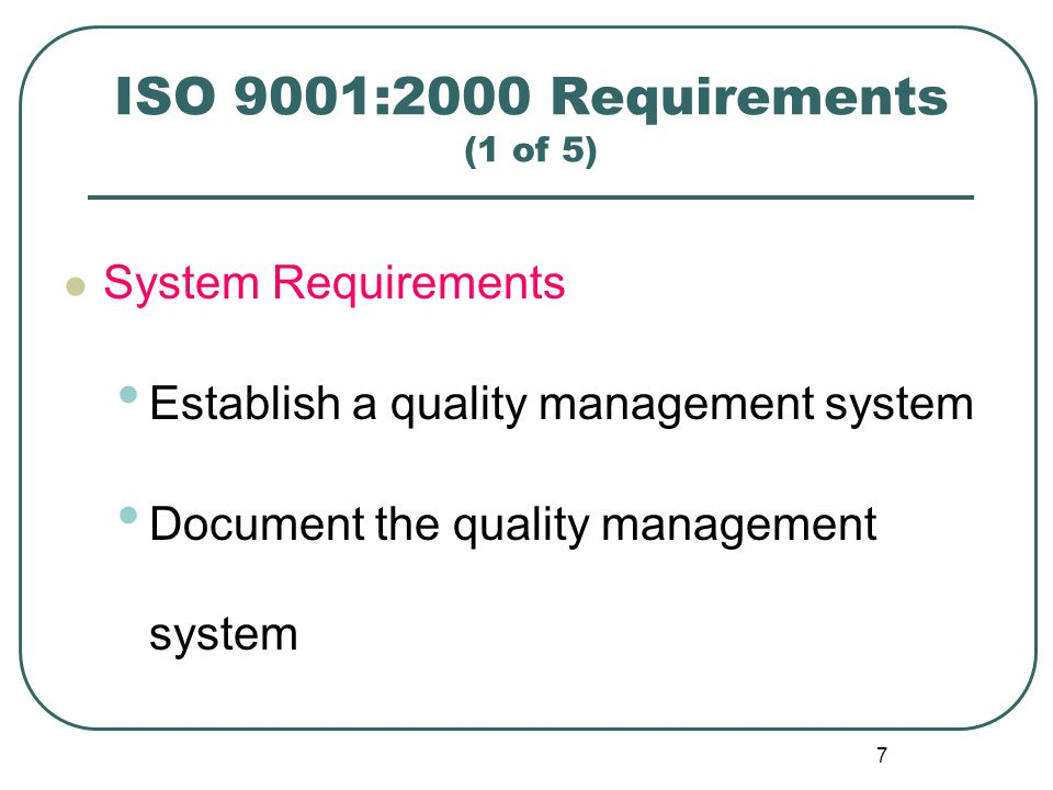 ISO 9001:2000 Requirements (1 of 5)