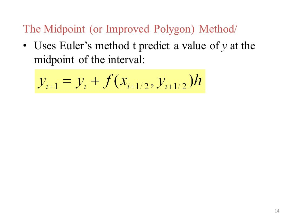 The Midpoint (or Improved Polygon) Method/