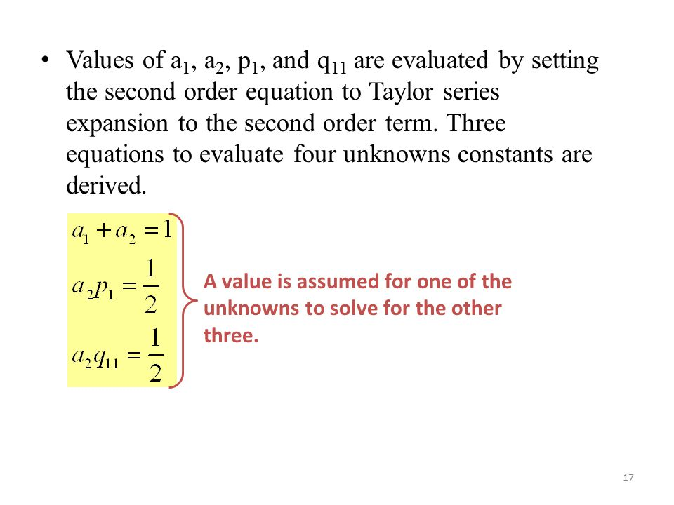 Values of a1, a2, p1, and q11 are evaluated by setting the second order equation to Taylor series expansion to the second order term. Three equations to evaluate four unknowns constants are derived.