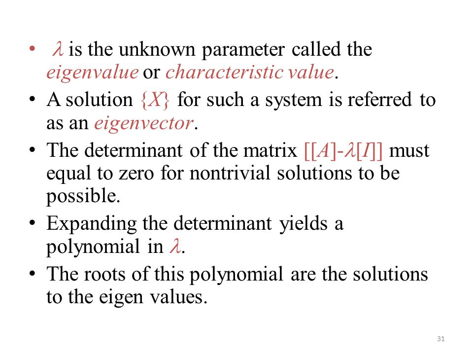 l is the unknown parameter called the eigenvalue or characteristic value.