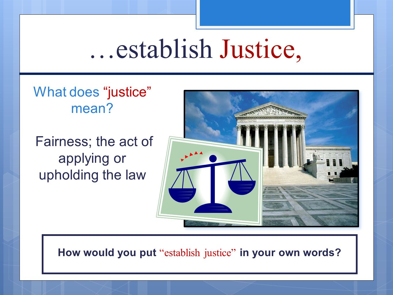 …establish Justice, What does justice mean