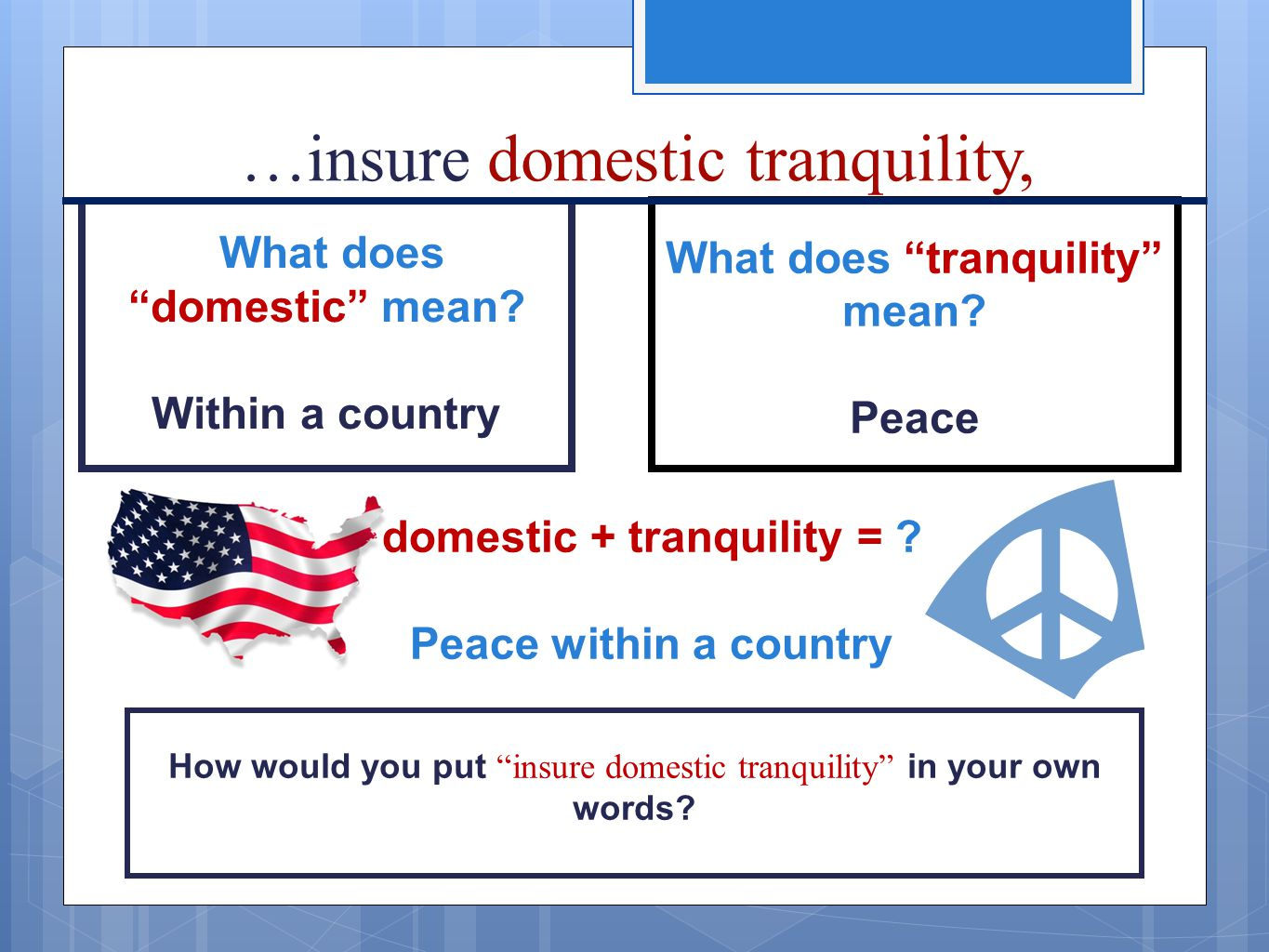 …insure domestic tranquility,