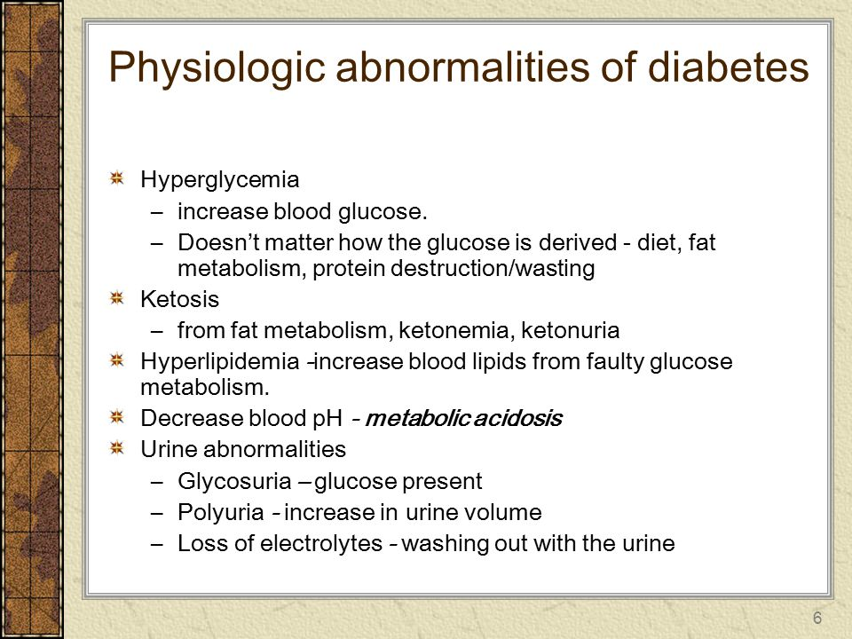 Physiologic abnormalities of diabetes