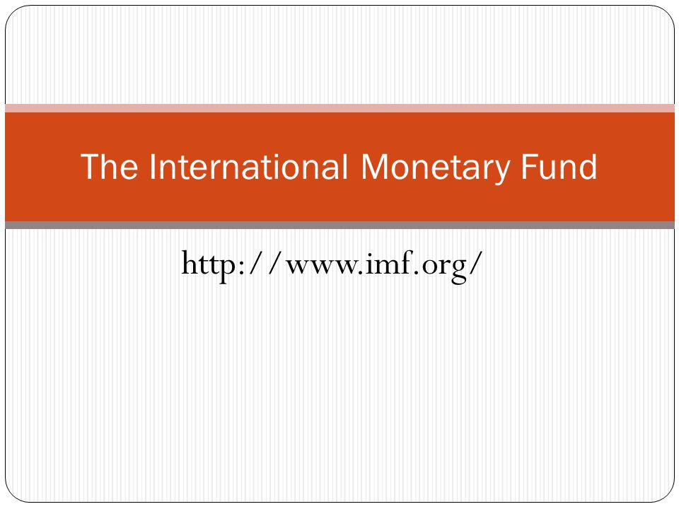 The international monetary fund ppt video online download - International monetary fund ...