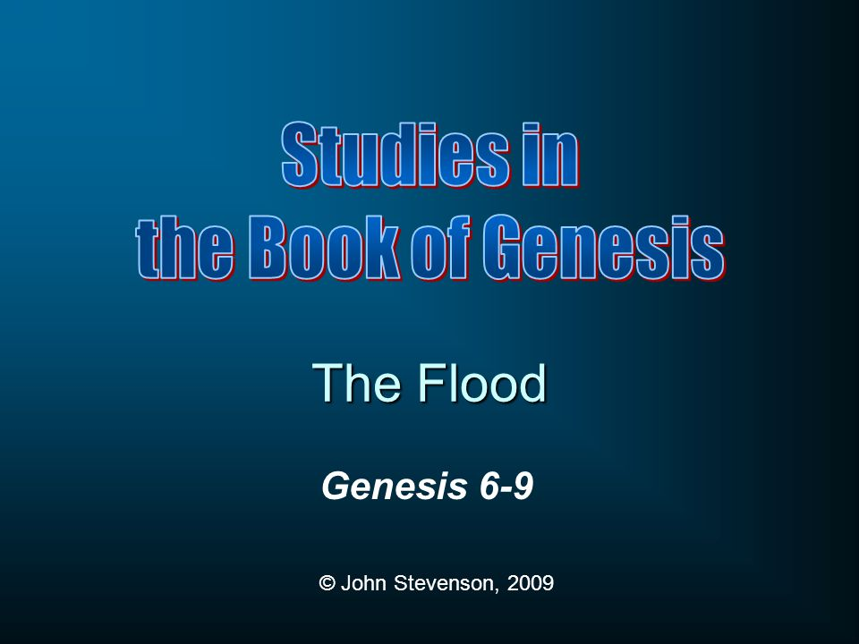 a study of the flood of genesis A careful examination of the bible shows that the genesis flood was local in extent, though universal in its judgment of humans.