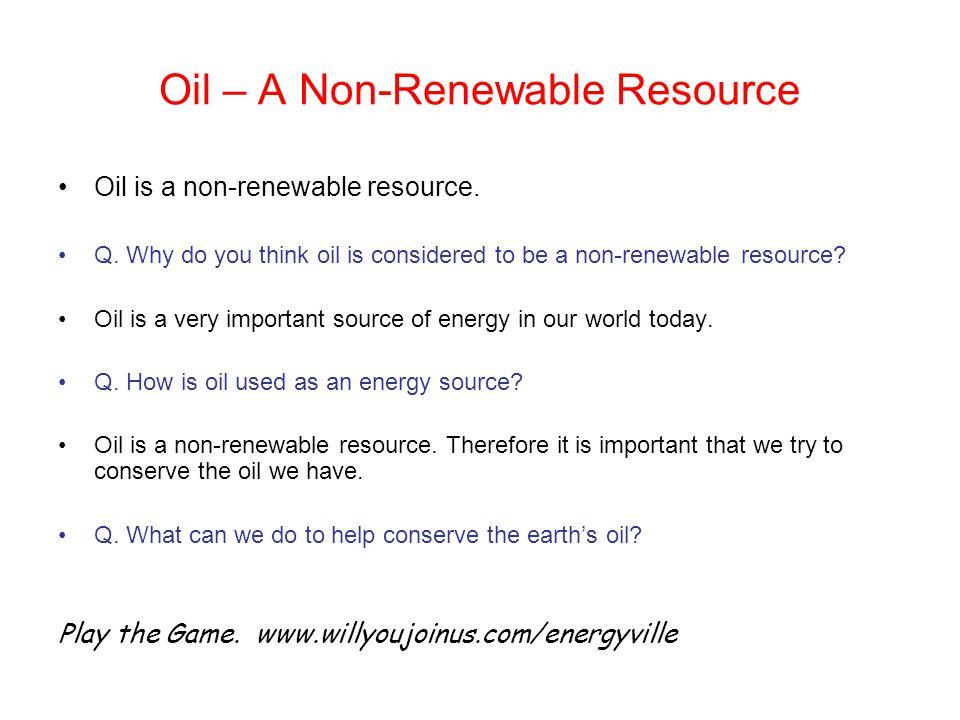 Oil – A Non-Renewable Resource