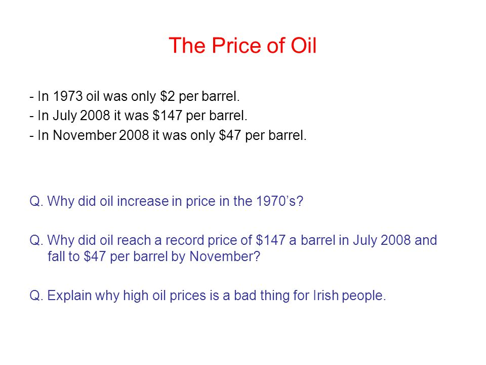 The Price of Oil - In 1973 oil was only $2 per barrel.