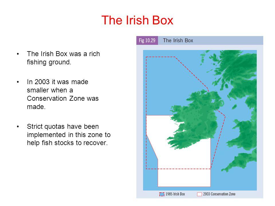 The Irish Box The Irish Box was a rich fishing ground.