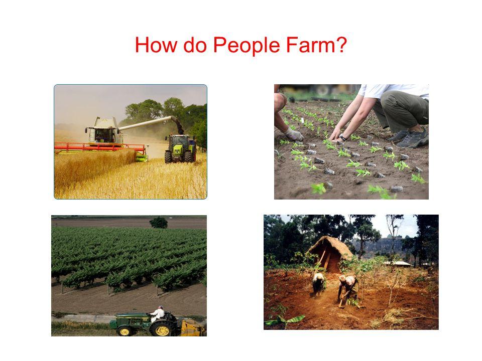 How do People Farm