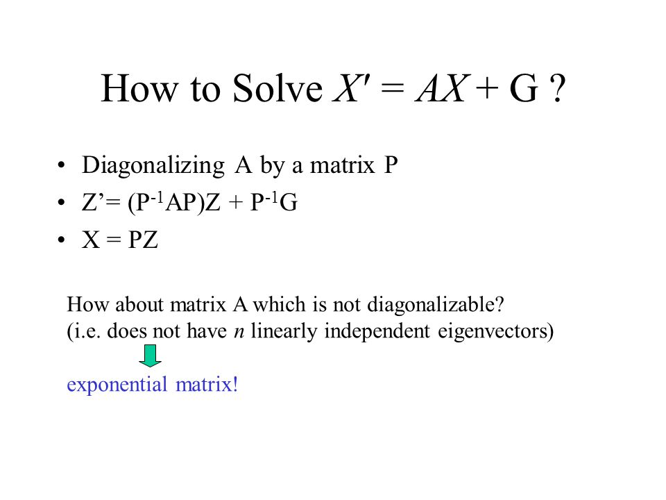 How to Solve X = AX + G Diagonalizing A by a matrix P