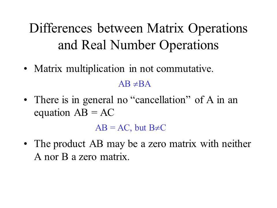 Differences between Matrix Operations and Real Number Operations