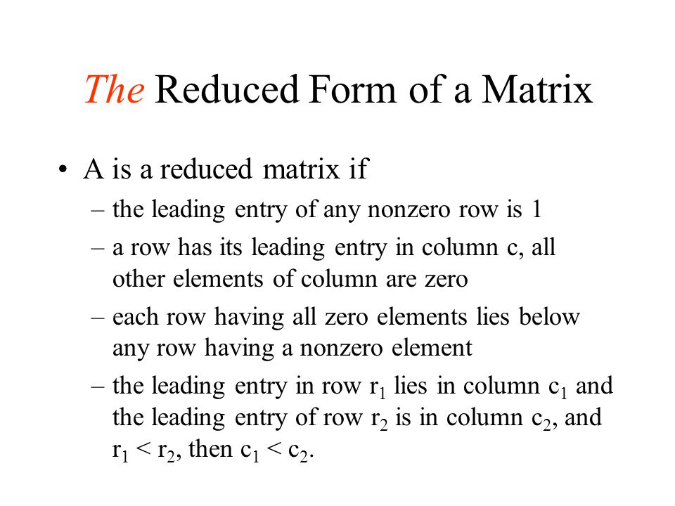 The Reduced Form of a Matrix