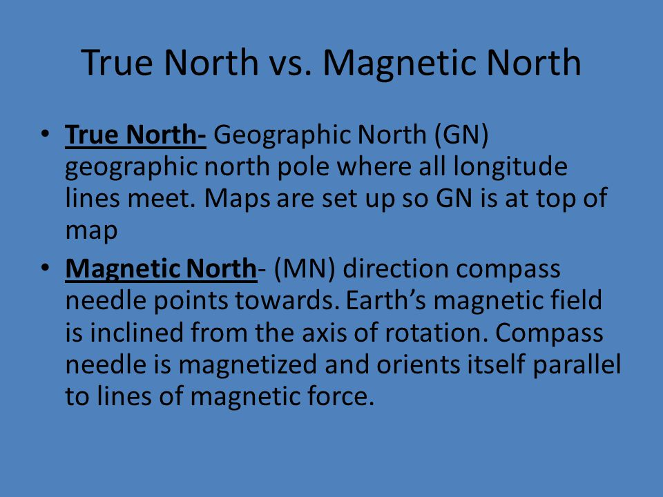 Intro to map and compass ppt video online download true north vs magnetic north sciox Image collections