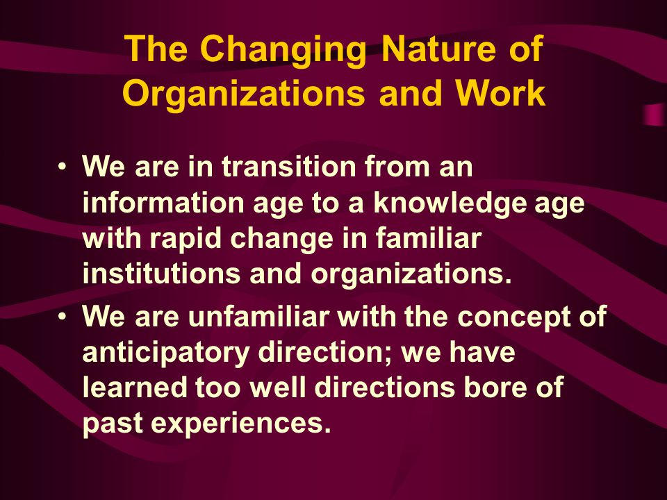 The Changing Nature of Organizations and Work