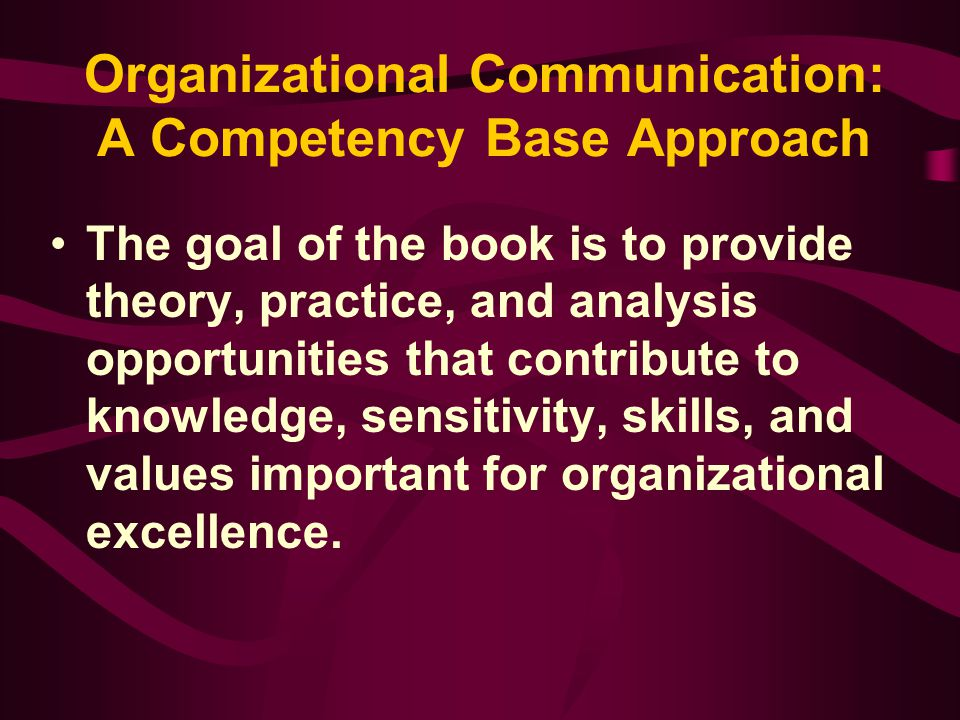 Organizational Communication: A Competency Base Approach