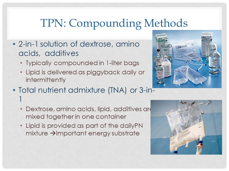 2 in 1 vs 3 in 1 tpn IMPLICATION OF PARENTERAL NUTRITION - ppt download