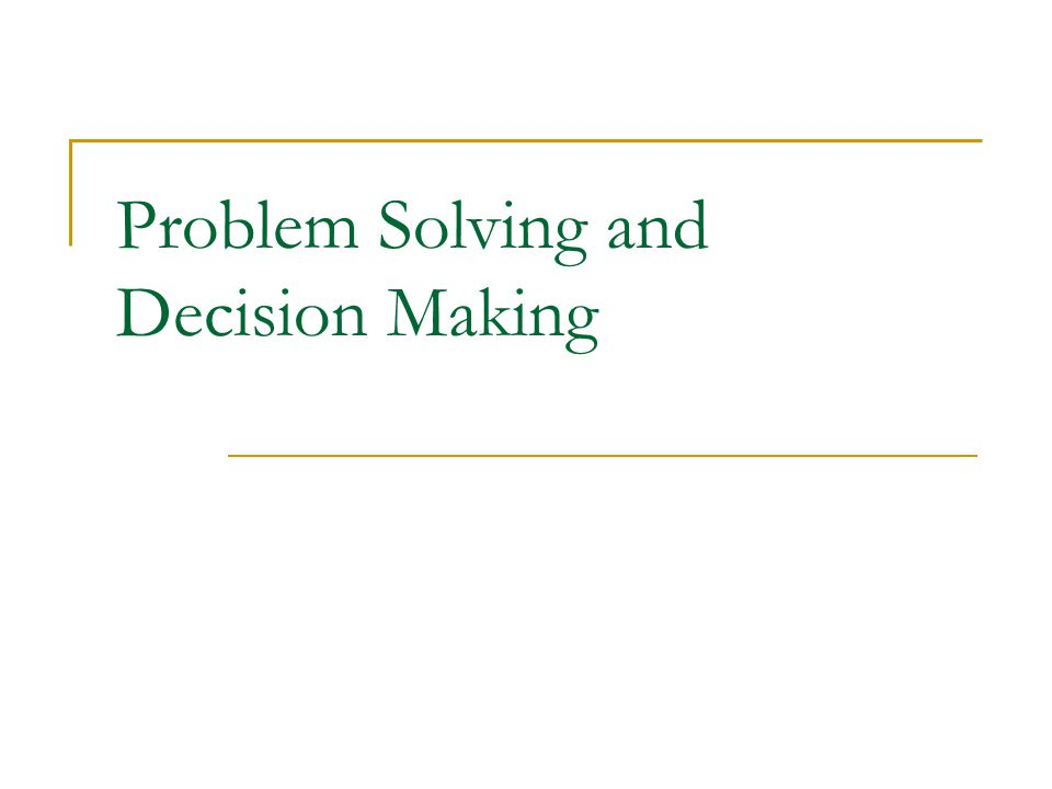 define problem solving and decision making