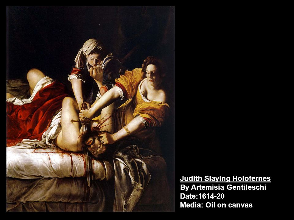 Judith Slaying Holofernes By Artemisia Gentileschi Date: Media: Oil on canvas