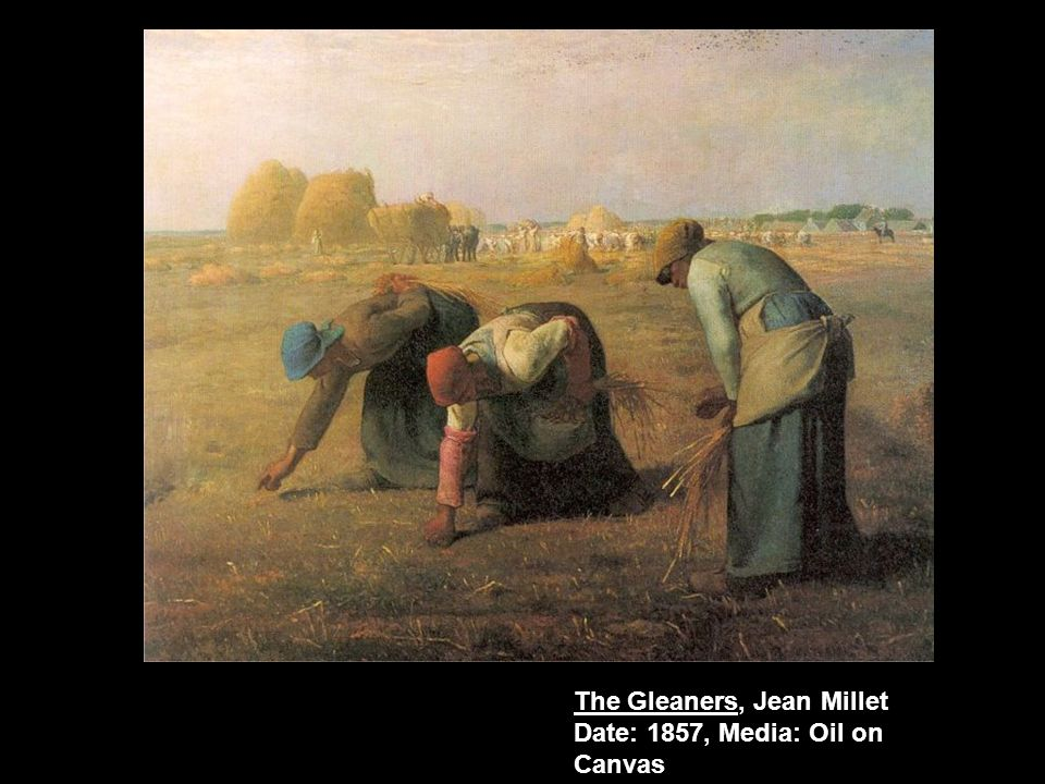 The Gleaners, Jean Millet Date: 1857, Media: Oil on Canvas