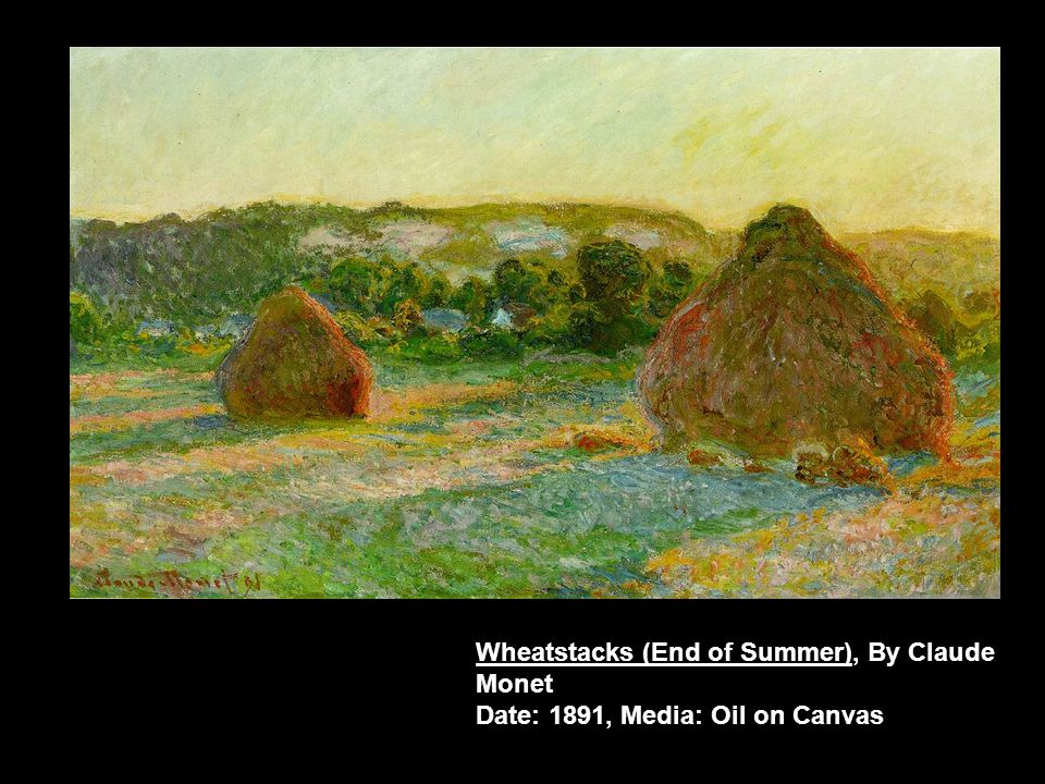 Wheatstacks (End of Summer), By Claude Monet Date: 1891, Media: Oil on Canvas
